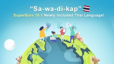 """Sa-wa-di-kap""~ SuperSurv 10.1 Becomes More International with Newly Included Thai Language!"