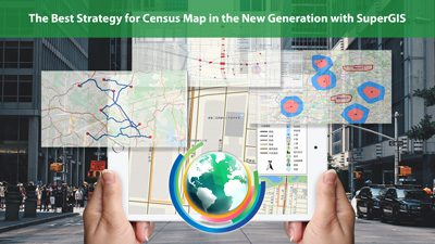 The Best Strategy for Census Map in the New Generation with SuperGIS: Automatically Produce Maps with GIS