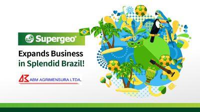 Supergeo Expands Business in Splendid Brazil!