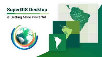 SuperGIS Desktop is Getting More and More Powerful