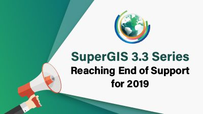 SuperGIS 3.3 Series Reaching End of Support for 2019